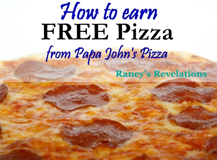 How to earn Free pizza from Papa John's Pizza | www.raneysrevelations.com