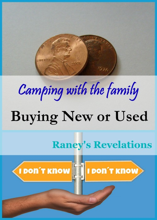 Camping with the family - Should we buy new or used? | www.raneysrevelations.com