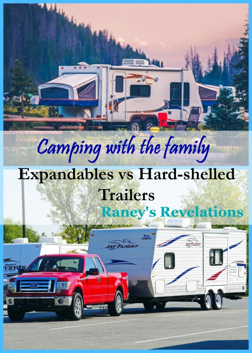 Camping with the family - Expandables vs. hard-shelled trailers | www.raneysrevelations.com