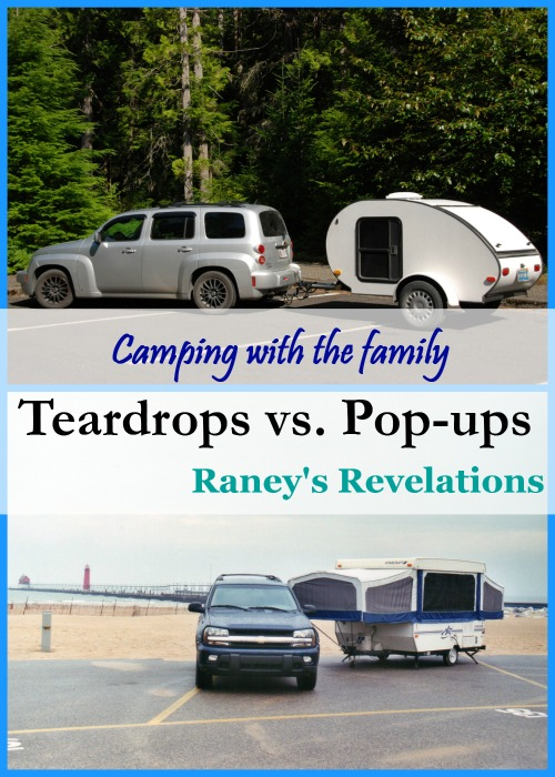 Camping with the family - Teardrops vs. Pop-ups | www.raneysrevelations.com