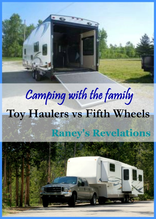 Camping with the family - toy haulers vs fifth wheels | www.raneysrevelations.com
