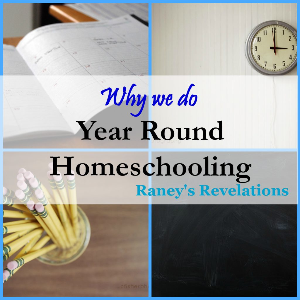 Why we Homeschool all year long | www.raneysrevelations.com