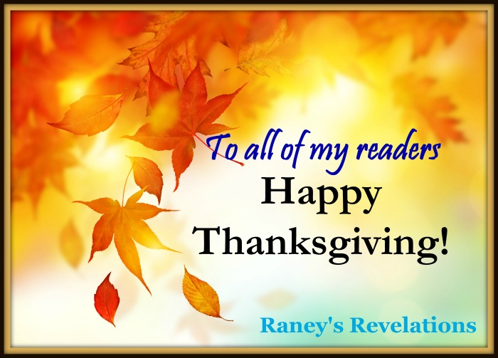 Happy Thanksgiving to all of my readers! | www.raneysrevelations.com