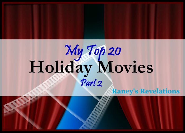 My Top 20 Holiday Movies - Part 2 | www.raneysrevelations.com