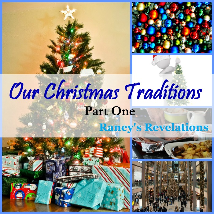 Our Christmas Traditions - Part 1 | www.raneysrevelations.com