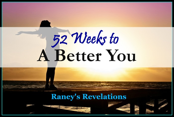 52 Weeks to a Better You - Introduction | www.raneysrevelations.com