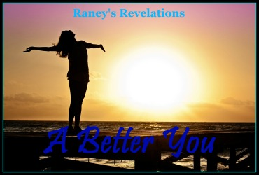A Better You | www.raneysrevelations.com