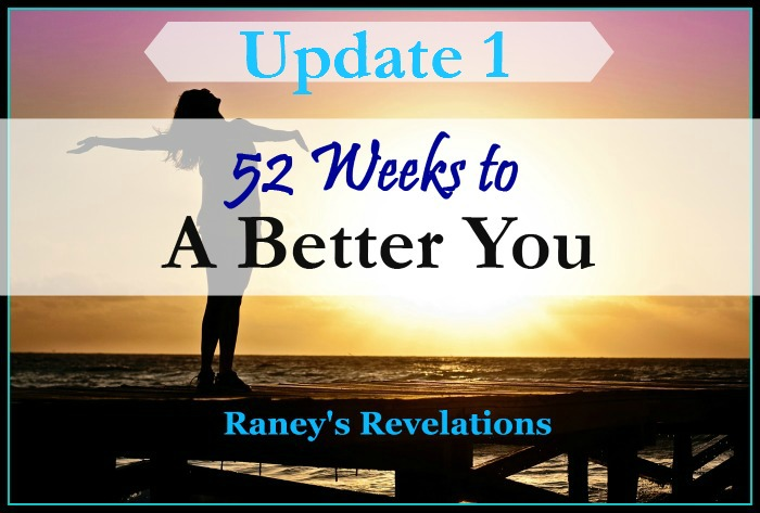 52 Weeks to a Better You - Update 1 | www.raneysrevelations.com