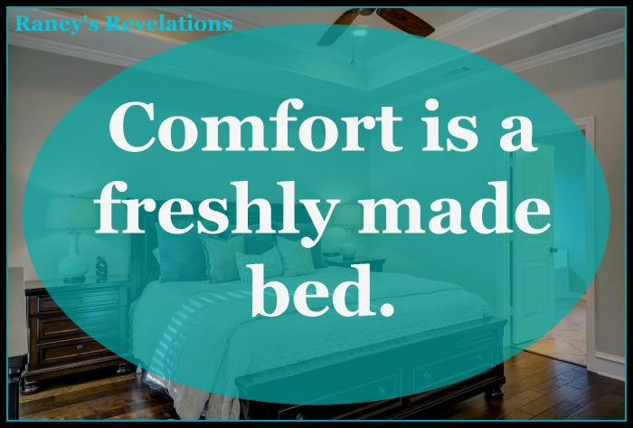Comfort is a freshly made bed. | www.raneysrevelations.com