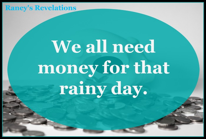 We all need money for that rainy day. | www.raneysrevelations.com