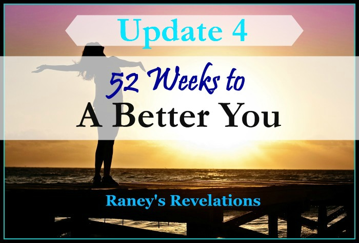 52 Weeks to a Better You - Update 4 | www.raneysrevelations.com