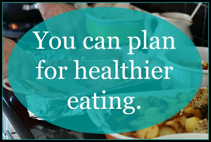You can plan for healthier eating. | www.raneysrevelations.com
