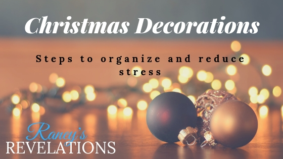 8 Steps To Organizing Christmas Decorations Raney S